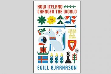"""Alum Egill Bjarnason's book, """"How Iceland Changed the World: The Big History of a Small Island"""" is available to the public."""