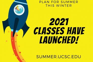 """Blue rocket with banana slug inside against a yellow background with text """"plan for summer this winter 2021 classes have launched summer dot ucsc do edu"""
